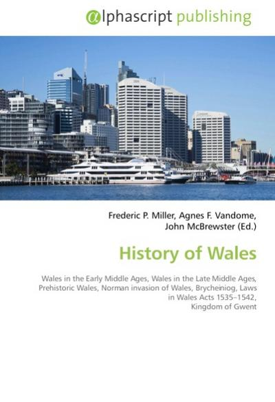 History of Wales - Frederic P. Miller