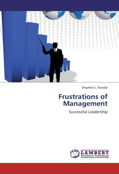 Frustrations of Management - Stephen L. Kendal