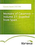 Memoirs of Casanova - Volume 27: Expelled from Spain - Giacomo Casanova
