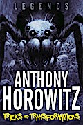 LEGENDS! Tricks and Transformations - Anthony Horowitz