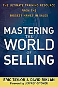 Mastering the World of Selling - Eric Taylor