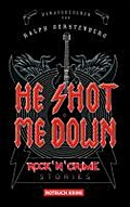 He Shot Me Down: Rock`n`Crime Stories (Rotbuch) - Ralph Gerstenberg (Herausgeber)