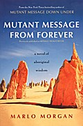 Mutant Message from Forever: A Novel of Aboriginal Wisom - Marlo Morgan