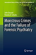 Monstrous Crimes and the Failure of Forensic Psychiatry - John Douard