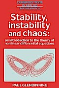 Stability, Instability and Chaos: An Introduction to the Theory of Nonlinear Differential Equations (Cambridge Texts in Applied Mathematics, Band 11) - Paul Glendinning