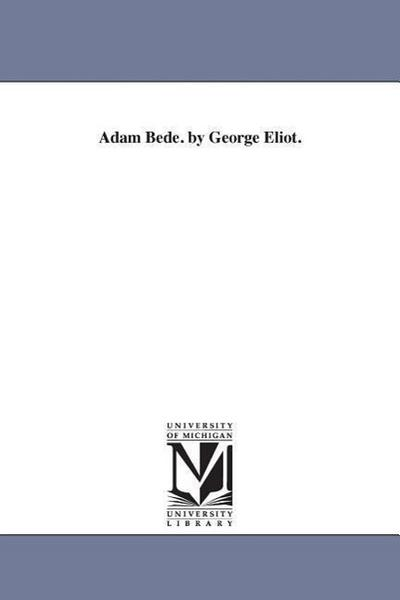 Adam Bede. by George Eliot. - George Eliot