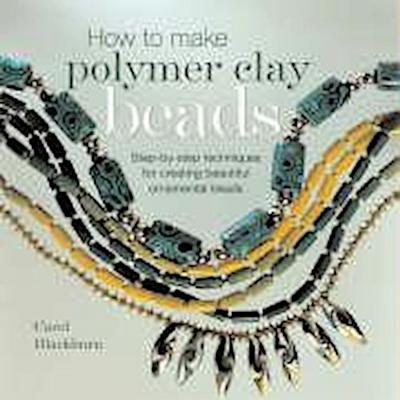 How to Make Polymer Clay Beads - Carol Blackburn