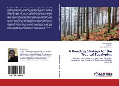 A Breeding Strategy for the Tropical Eucalyptus - Budi Leksono