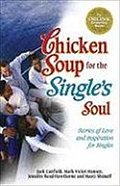 Chicken Soup for the Single`s Soul: Stories of Love and Inspiration for the Single, Divorced and Widowed (Chicken Soup for the Soul (Paperback Health Communications)) - Jack Hawthorne Canfield