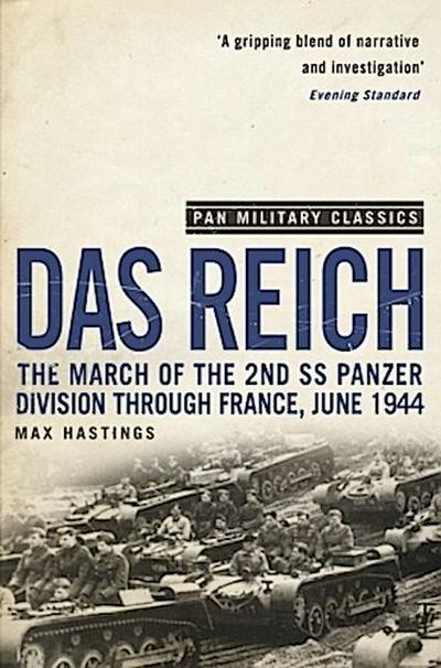Das Reich : The March of the 2nd SS Panzer Division Through France, June 1944 - Max Hastings