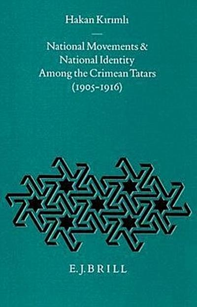 National Movements and National Identity Among the Crimean Tatars (1905-1916) - Kirimli