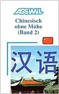 Assimil. Chinesisch ohne Mühe 2. Lehrbuch - Jean-Louis Gousse