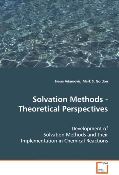 Solvation Methods - Theoretical Perspectives - Adamovic Ivana