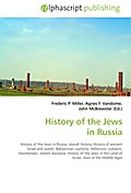 History of the Jews in Russia - Frederic P. Miller