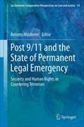 Post 9/11 and the State of Permanent Legal Emergency - Aniceto Masferrer