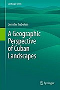 A Geographic Perspective of Cuban Landscapes - Jennifer Gebelein
