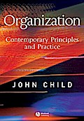 Organization: Contemporary Principles and Practice - John Child