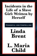 Incidents in the Life of a Slave Girl - Linda Brent
