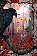 Come Fall - A.C.E. Bauer