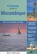 Getaway Guide to Mozambique: And Its Offshore Islands (Getaway Guides) - Mike Copeland