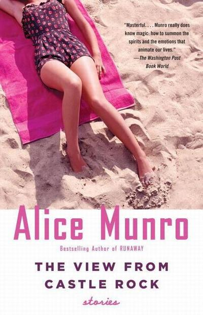 The View from Castle Rock (Vintage International) - Alice Munro