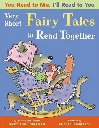 You Read to Me, I'll Read to You. Very Short Fairy Tales to Read Together - Mary Ann Hoberman
