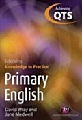 Primary English: Extending Knowledge in Practice - David Wray