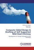 Computer Aided Design & Drafting of Self Supported Mild Steel Chimney - Zalakkumar Chhaya