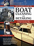 Insider`s Guide to Boat Cleaning and Detailing - Natalie Sears
