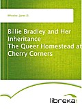 Billie Bradley and Her Inheritance The Queer Homestead at Cherry Corners - Janet D. Wheeler