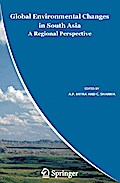 Global Environmental Changes in South Asia: A Regional Perspective - A. P. Mitra