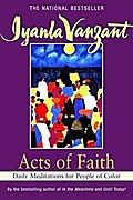 Acts Of Faith: Meditations For People of Color: Daily Meditations for People of Colour (Don`t Forget to Stock Up on Iyanla`s Best-Selling Backlist) - Iyanla Vanzant