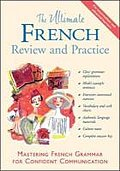 Ultimate French Review and Practice: Mastering French Grammar for Confident Communication (Ultimate Grammar Review and Practice) - David M. Gordon Stillman