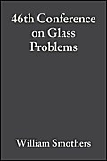46th Conference on Glass Problems - William J. Smothers