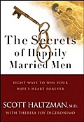 The Secrets of Happily Married Men - Scott Haltzman