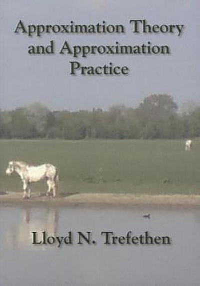 Approximation Theory and Approximation Practice - Lloyd N. Trefethen