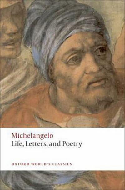 Life, Letters, and Poetry - Michelangelo Buonarroti