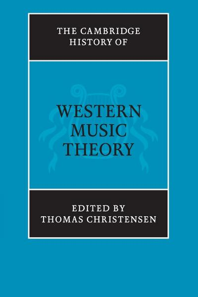 The Cambridge History of Western Music Theory - Thomas Christensen