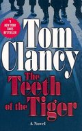 The Teeth of the Tiger (A Jack Ryan Novel, Band 12) - Tom Clancy