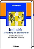 Intimizid - Die Tötung des Intimpartners - Andreas Marneros