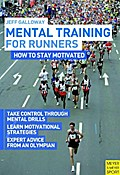 Mental Training for Runners - Jeff Galloway