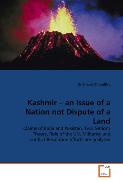 Kashmir - an Issue of a Nation not Dispute of a Land - Dr Shabir Choudhry