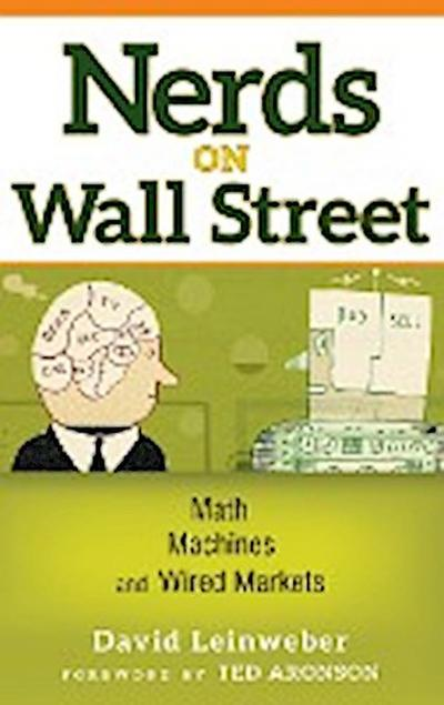 Nerds on Wall Street: Math, Machines and Wired Markets - David J. Leinweber