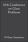 45th Conference on Glass Problems - William J. Smothers