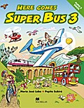 Here comes Super Bus 3. Pupil`s Book - Maria Josè Labo