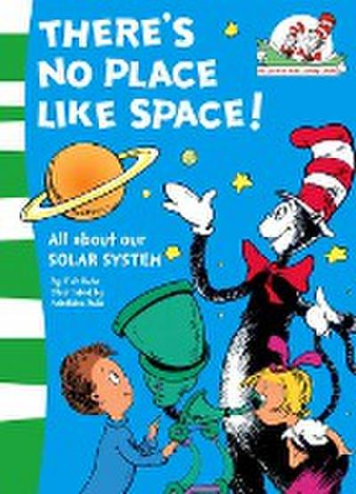 There's No Place Like Space! (the Cat in the Hat's Learning - Tish Rabe