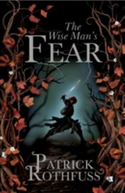 The Wise Man's Fear: The Kingkiller Chronicle 2 - Patrick Rothfuss