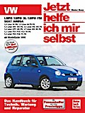 VW Lupo / VW Lupo 3L / Lupo FSI, Seat Arosa ab Modell 1998. Jetzt helfe ich mir selbst - Dieter Korp
