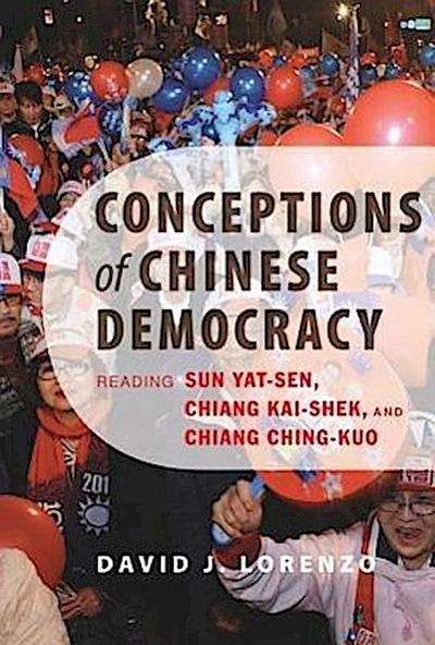 Conceptions of Chinese Democracy - David J. Lorenzo