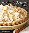 Mrs. Rowe`s Little Book of Southern Pies - Mollie Cox Bryan